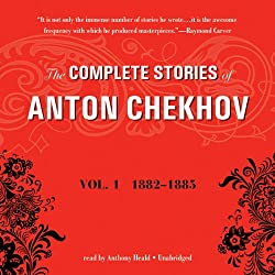 The Complete Stories of Anton Chekhov, Vol. 1