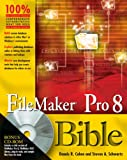 FileMaker Pro 8 Bible, Dennis R. Cohen and Steven A. Schwartz, 0471777080