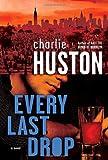 Every Last Drop, Charlie Huston, 0345495888