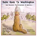 img - for Dubs Goes to Washington: And Discovers the Greatness of America book / textbook / text book