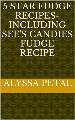 Fudge Candy Recipes - 5 Star Fudge Recipes- Including SEE's CANDIES Fudge Recipe