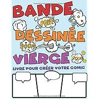 Bande Dessinée Vierge. Livre Pour Créer Votre Comic: Grande Variété De Modèles De Bandes Dessinées Pour Que Les Enfants Dessinent Et Composent Des histoires