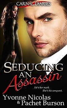 Seducing an Assassin (BW/WM Romance) (Carnal Diaries Book 3) by [Nicolas, Yvonne, Burson, Pachet]