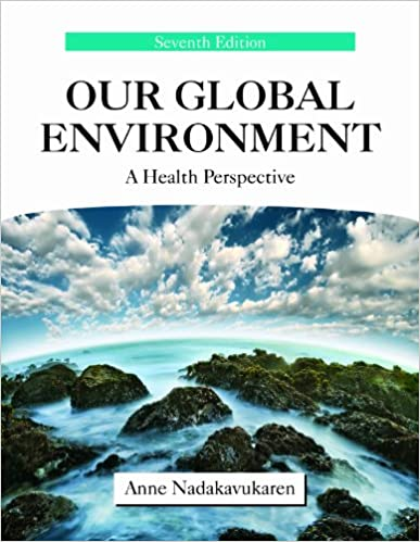 Our global environment a health perspective anne nadakavukaren our global environment a health perspective 7th edition kindle edition fandeluxe Image collections