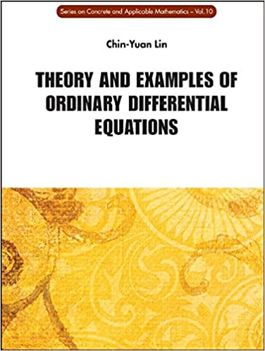 Theory and Examples of Ordinary Differential Equations (Series on Concrete and Applicable Mathematics): 10 (Series on Concrete & Applicable Mathematics)
