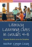 img - for Literacy Learning Clubs in Grades 4-8: Engaging Students across the Disciplines (Best Practices in Action) book / textbook / text book