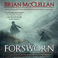 Forsworn: A Powder Mage Novella