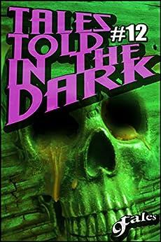 9Tales Told in the Dark #12 (9Tales Dark) by [Green, Sara, Dixon, S.L., Muk, Derek, Lee, Jim, Sarantopoulos, Chris, DeCoursey, Jacob Ian, Stephenson, Robert N, Hart, Baylea, Madison, Shawn P.]