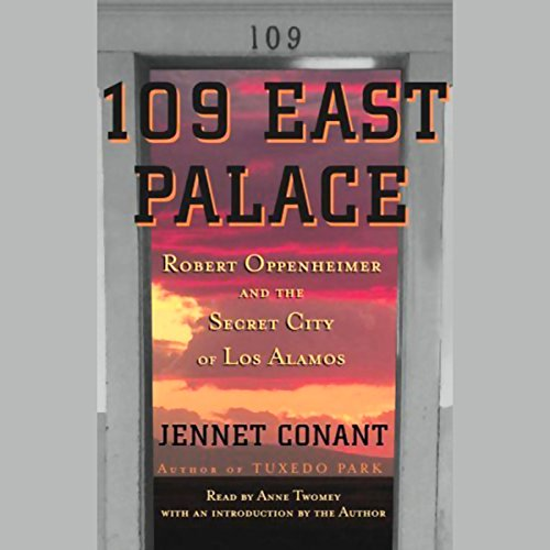 109 East Palace: Robert Oppenheimer and the Secret City of Los Alamos Audiobook [Free Download by Trial] thumbnail