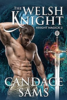The Welsh Knight (Knight Magick 2) by [Sams, Candace]