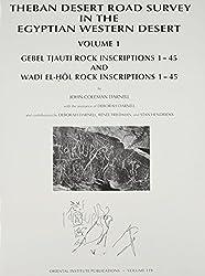 Theban Desert Road Survey in the Egyptian Western Desert: Gebel Tjauti Rock Inscriptions 1-45 and Wadi El-Hol Rock Inscriptions 1-45
