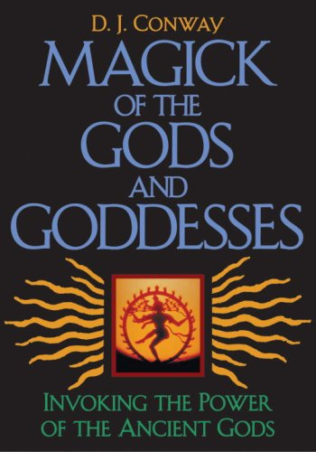 Download Magick of the Gods and Goddesses: Invoking the Power of the Ancient Gods PDF