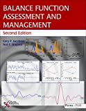 Balance Function Assessment and Management Second Edition, Gary P. Jacobson, Neil T. Shepard, 1597565474