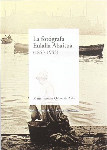 Descargar Libro Fotografa Eulalia Abaitua, La Maite Jimenez Ochoa De Alda