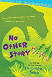 No Other Story (A Whole Nother Story)