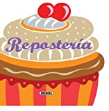 Reposteria, Equipo Susaeta and Susaeta Publishing, Inc., Staff, 8467716770