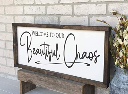 Farmhouse Sign 25x11 inches Welcome to our Beautiful Chaos