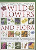The World Encyclopedia of Wild Flowers and Flora, Mick Lavelle, 0754814963