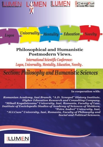 Philosophical and Humanistic Postmodern Views: International Scientific Conference Lumen 2012. Section Philosophy and Humanistic Sciences (Romanian Edition)