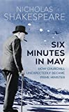 img - for Six Minutes in May: How Churchill Unexpectedly Became Prime Minister book / textbook / text book