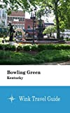 Bowling Green (Kentucky) - Wink Travel Guide