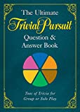 img - for The Ultimate TRIVIAL PURSUIT  Question & Answer Book book / textbook / text book