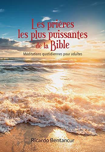 Les prières les plus puissantes de la Bible (French Edition) (Inter American Division Of Seventh Day Adventist)