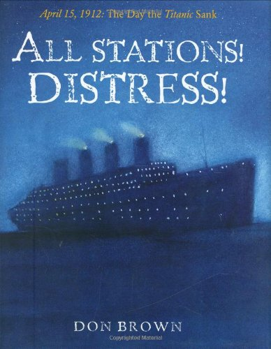 Download All Stations! Distress!: April 15, 1912: The Day the Titanic Sank (Actual Times) ebook
