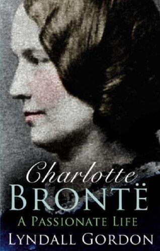Charlotte Brontë: A Passionate Life