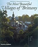 The Most Beautiful Villages of Brittany by James Bentley (1999-09-20)