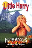 Little Harry, Harry AnderS, 0595387942