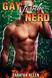 Gay For The Nerd (Straight Men Turned Gay) (Jock and Nerd Book 2)