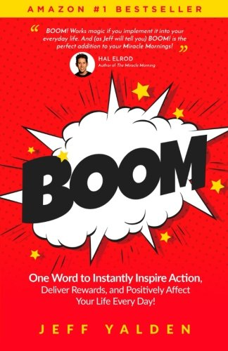 boom-one-word-to-instantly-inspire-action-deliver-rewards-and-positively-affect-your-life-every-day