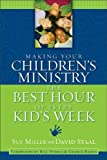 img - for Making Your Children's Ministry the Best Hour of Every Kid's Week book / textbook / text book