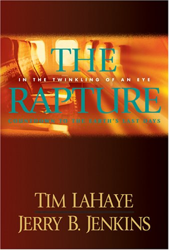 The Rapture by Tim LaHaye and Jerry B. Jenkins