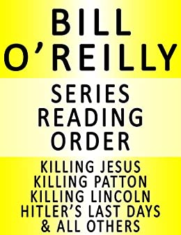 bill o reilly series reading order series list in order