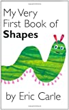 My Very First Book of Shapes, Eric Carle, 0399243879
