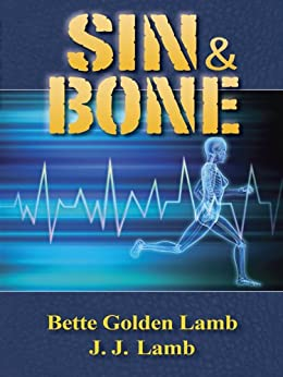Sin & Bone (The Gina Mazzio RN Medical Series Book 2) by [Lamb, Bette Golden, J. J. Lamb]