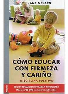 Resultado de imagen de Disciplina positiva para preescolares : educar niños responsables, respetuosos y capaces / Jane Nelsen