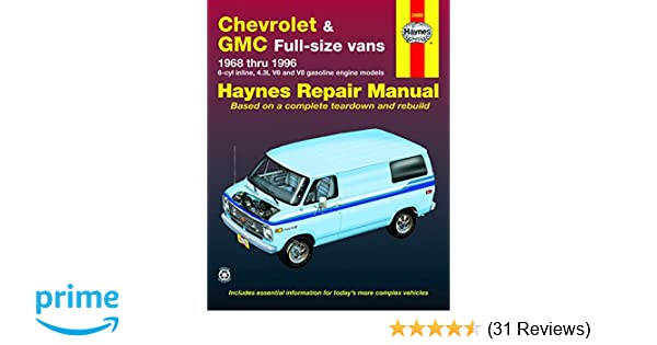 Chevrolet & GMC Full-size Vans (68-96) Haynes Repair Manual (Does not  include information specific to 454 engine or diesel engine information, or  1996