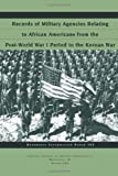 Records of Military Agencies Relating to African Americans from the Post-World War I Period to the Korean War, Lisha Penn, 1491030798