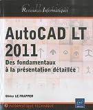 AutoCAD LT 2011 - Des fondamentaux à la présentation détaillée