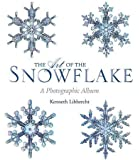 The Art of the Snowflake: A Photographic Album