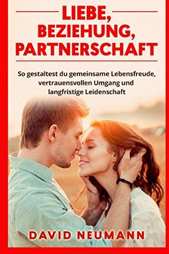 Liebe, Beziehung, Partnerschaft: So gest...