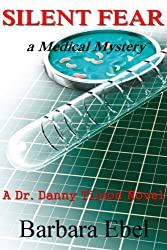 Silent Fear: a Medical Mystery (A Dr. Danny Tilson Novel Book 2) (English Edition)