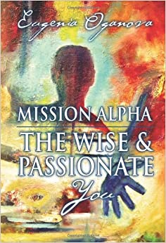 Mission Alpha - The Wise and Passionate You