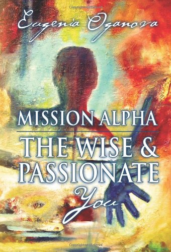 Mission Alpha - The Wise and Passionate You by Zahira. Inc.