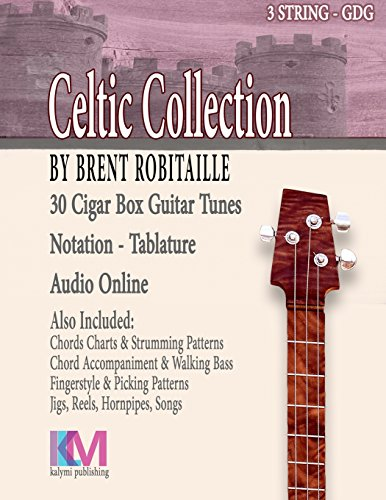Celtic Guitar Tunings - Cigar Box Guitar Celtic Collection: 30 Celtic Tunes for 3 String Cigar Box Guitar - GDG