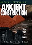 Ancient Construction, Mary B. Woods and Michael Woods, 082252998X