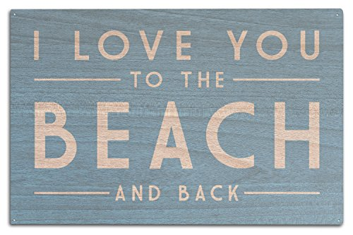 I Love You to the Beach and Back - Simply Said (10x15 Wood Wall Sign, Wall Decor Ready to Hang) by Lantern Press